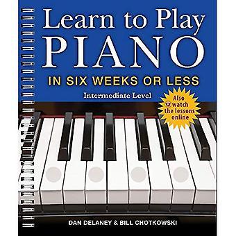 Apprendre à jouer au Piano en Six semaines ou moins: niveau intermédiaire