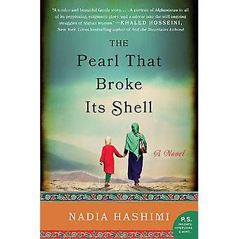 The Pearl That Broke its Shell - A Novel by Nadia Hashimi - 9780062244