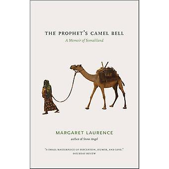 The Prophet's Camel Bell - A Memoir of Somaliland by Margaret Laurence