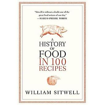 A History of Food in 100 Recipes by William Sitwell - 9780316229975 B