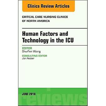 Technology in the ICU - An Issue of Critical Care Nursing Clinics of