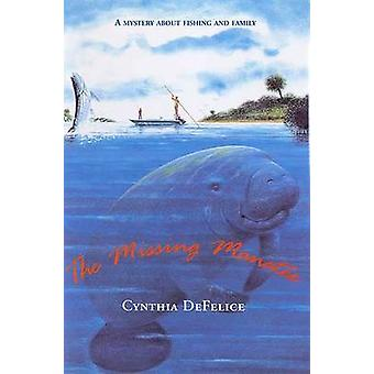 The Missing Manatee by Cynthia C DeFelice - 9780374400200 Book