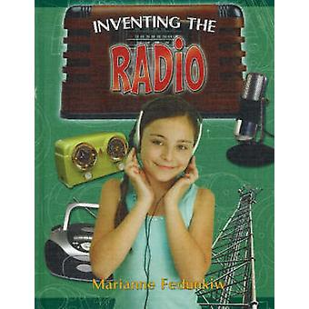 Inventing the Radio by Marianne Fedunkiw - 9780778728399 Book
