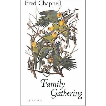Family Gathering by Fred Chappell - 9780807126264 Book