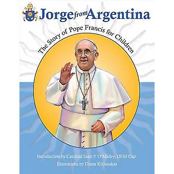Jorge from Argentina - The Story of Pope Francis for Children by Marly
