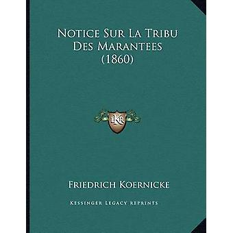 Notice Sur La Tribu Des Marantees (1860) by Friedrich Koernicke - 978