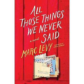 All Those Things We Never Said by Marc Levy - 9781542045926 Book