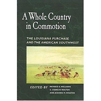A Whole Country in Commotion - The Louisiana Purchase and the American