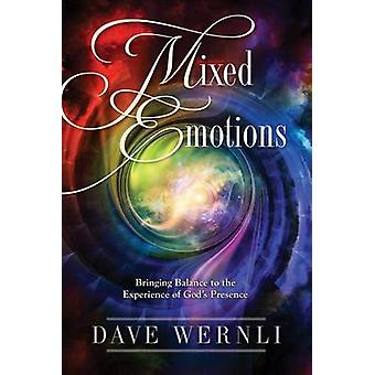 Mixed Emotions - Bringing Balance to the Experience of God's Presence