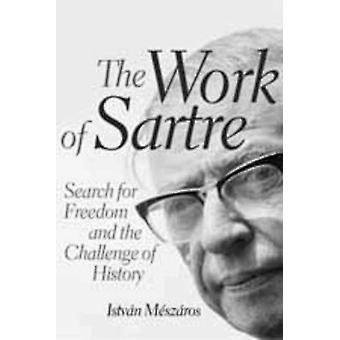 The Work of Sartre - Search for Freedom and the Challenge of History b