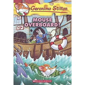 Mouse Overboard! by Geronimo Stilton - 9780606380966 Book