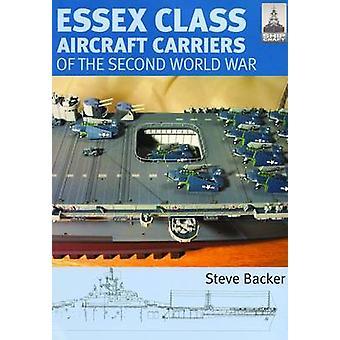 Essex Class Carriers of the Second World War by Steve Backer - 978184