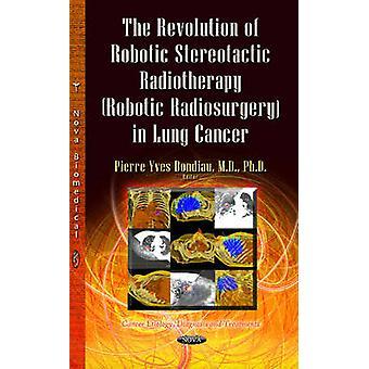 De revolutie van robotica stereotactische radiotherapie Robotic radiochirurgie bij longkanker door PierreYves Bondiau