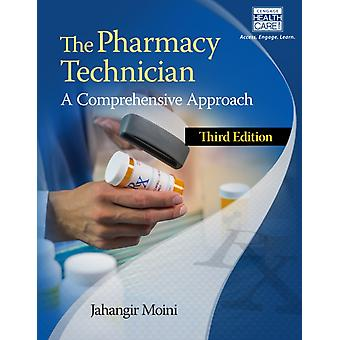 The Pharmacy Technician: A Comprehensive Approach (Paperback) by Moini Jahangir