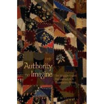 The Authority to Imagine by Noreen B. Garman & Maria Piantanida
