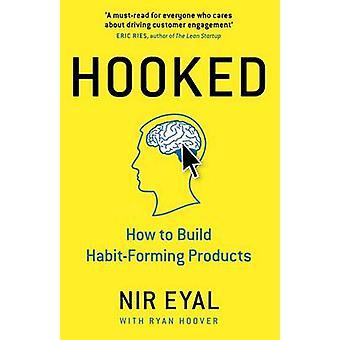 Süchtig - wie sichbilden Produkte von Nir Eyal - 97802411848 bauen