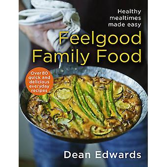 Feelgood Family Food by Dean Edwards - 9780593070871 Book