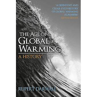 The Age of Global Warming - A History by Rupert Darwall - 978070437339