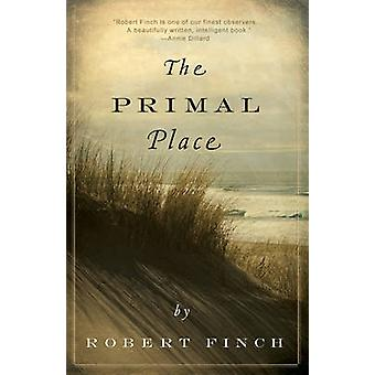 The Primal Place by Robert Finch - 9780881507683 Book