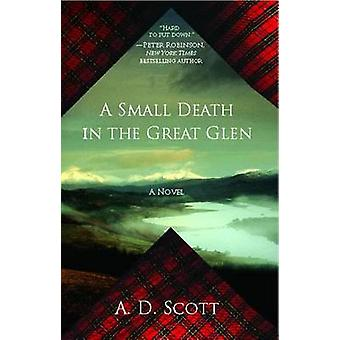 A Small Death in the Great Glen by A D Scott - 9781439154939 Book