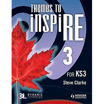 Themes to Inspire for KS3 Pupil's - Book 3 by Steve Clarke - 978144412