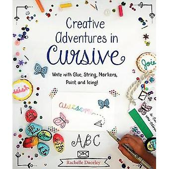 Creative Adventures in Cursive - Write with glue - string - markers -