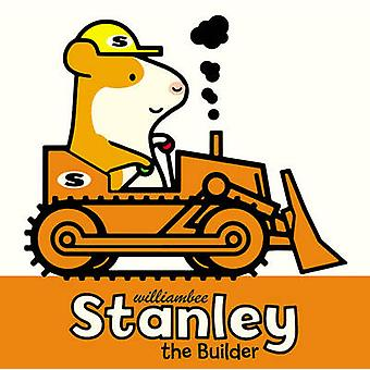 Stanley the Builder by William Bee - 9781780080499 Book