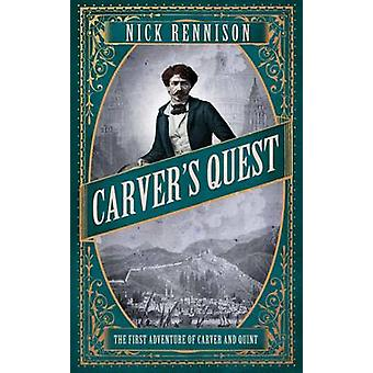 Carver's Quest (Main) by Nick Rennsion - 9781848871793 Book