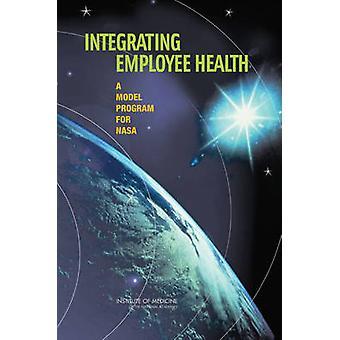 Integrere medarbejder sundhed - et Model Program for NASA af Udvalget til