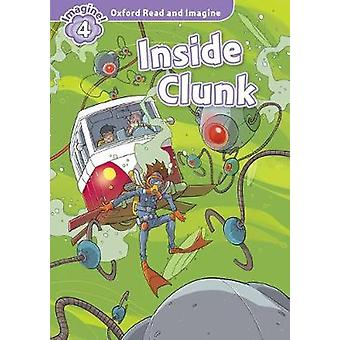 Oxford Read and Imagine - Level 4 - Inside Clunk by Paul Shipton - 9780