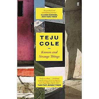 Known and Strange Things by Teju Cole - 9780571328062 Book