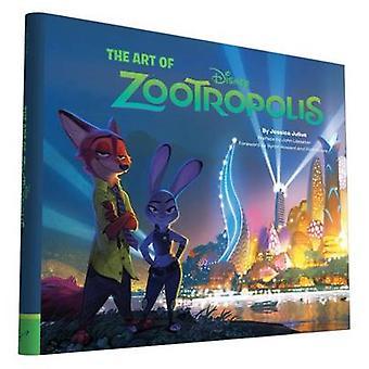 The Art of Zootropolis by John Lasseter - Byron Howard - Richard Moor