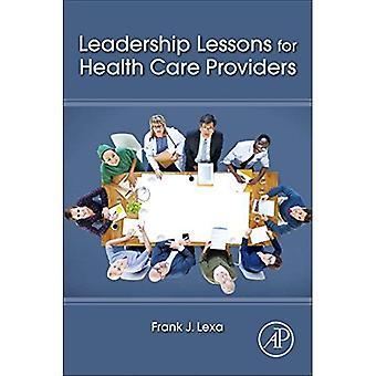 Lecciones de liderazgo para los proveedores de cuidado de la salud