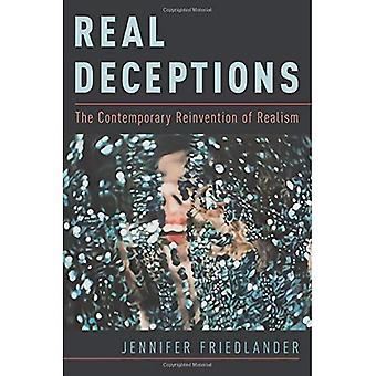 Reale Täuschungen: Die moderne Neuerfindung des Realismus