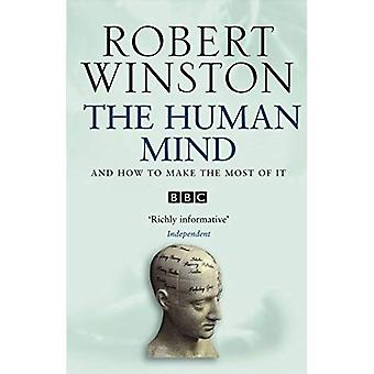 The Human Mind and How to Make the Most of it.: And How to Make the Most of It