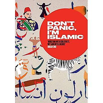 Ne paniquez pas, je suis islamique: des mots et des images sur la façon de cesser de s'inquiéter et apprendre à aimer le voisin d'à côté
