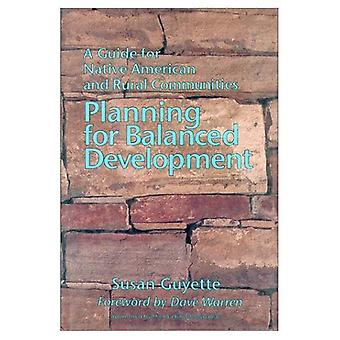 Planning for Balanced Development: A Guide for Native American and Rural Communities