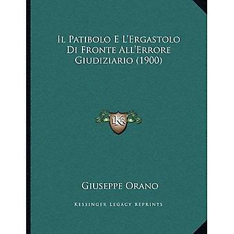 Il Patibolo E L'Ergastolo Di Fronte All'errore Giudiziario (1900)