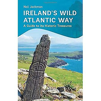Ireland's Wild Atlantic Way: A Guide to its Historic Treasures