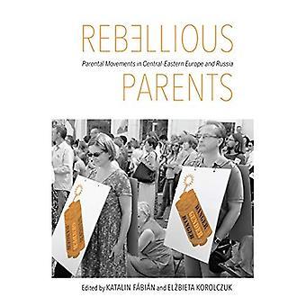 Opprørske foreldre: Foreldrenes bevegelser i Sentral-og Øst-Europa og Russland