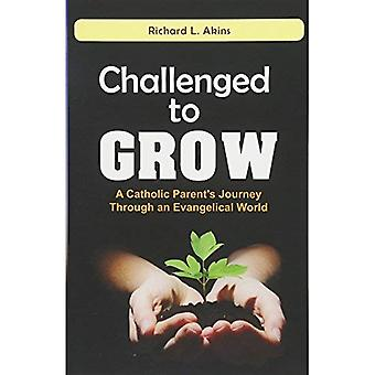 Challenged to Grow: A Catholic Parent's Journey Through an Evangelical World