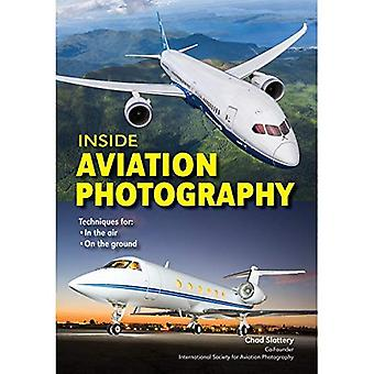 Inside Aviation Photography:� A Guide for Aviation Enthusiasts with Any Camera, In the Air, Airshows, and on the Ground