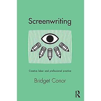 Screenwriting by Bridget Conor