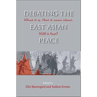 Debating the East Asian Peace - What it is. How it Came About. Will it