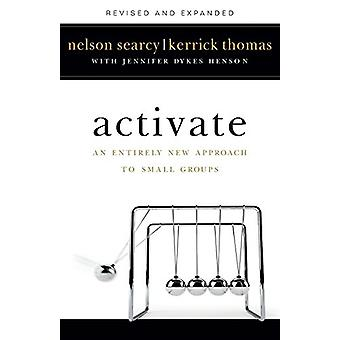 Activate - An Entirely New Approach to Small Groups by Nelson Searcy -