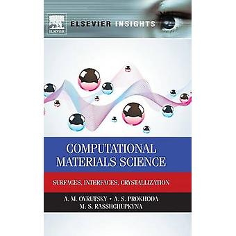 Ciência dos materiais computacional superfícies Interfaces cristalização por Ovrutsky & r. M.
