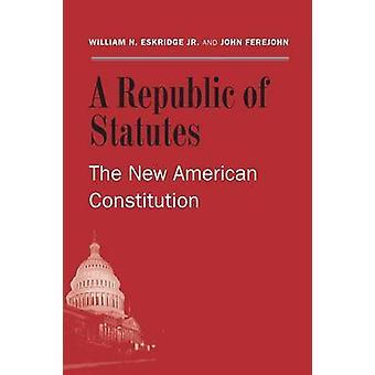 Uma República de estatutos da nova Constituição americana por Eskridge & William N. Jr.