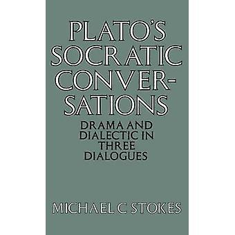 Platos sokratischen Gespräch Drama und Dialektik in 3 Dialoge von Stokes & G. M. ein.