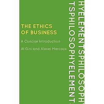 The Ethics of Business A Concise Introduction by Gini & Al