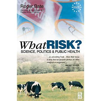 What Risk by Bate & Roger